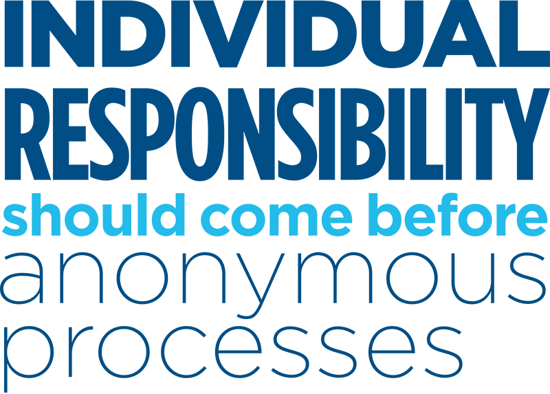 Illustration: Individuelle Responsibility should come before Anonymous Processes