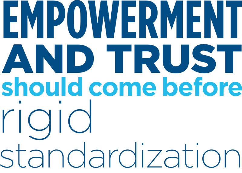 Illustration: Empowerment and Trust should come before Rigid Standardization